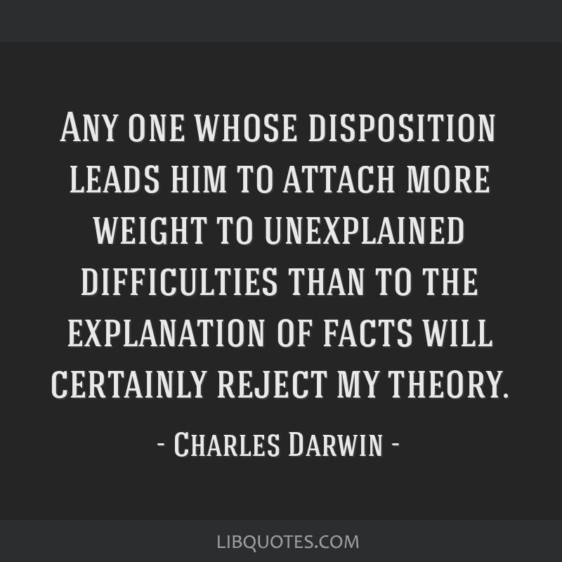 Any one whose disposition leads him to attach more weight to unexplained difficulties than to the explanation of facts will certainly reject my...