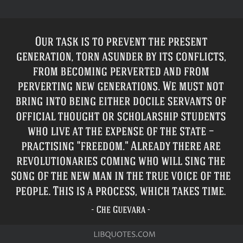 Our task is to prevent the present generation, torn asunder by its conflicts, from becoming perverted and from perverting new generations. We must...