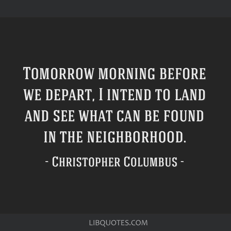 Tomorrow morning before we depart, I intend to land and see what can be found in the neighborhood.
