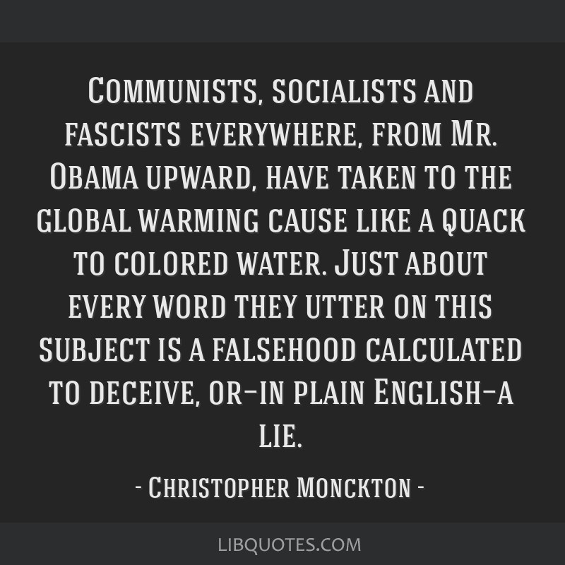 Communists, socialists and fascists everywhere, from Mr. Obama upward, have taken to the global warming cause like a quack to colored water. Just...