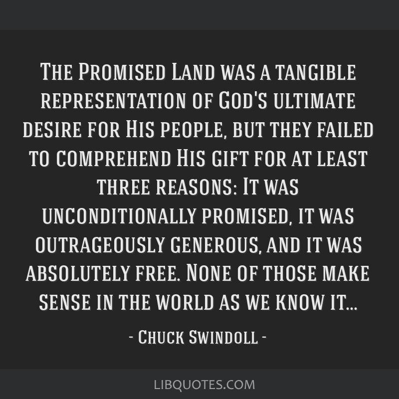 The Promised Land was a tangible representation of God's ultimate desire for His people, but they failed to comprehend His gift for at least three...