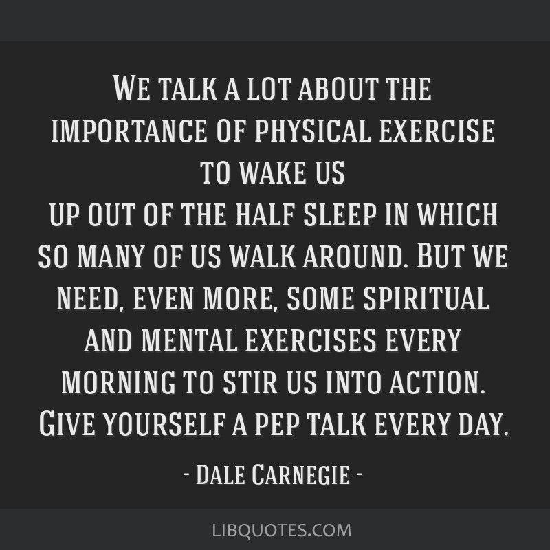 We talk a lot about the importance of physical exercise to wake us up out of the half sleep in which so many of us walk around. But we need, even...