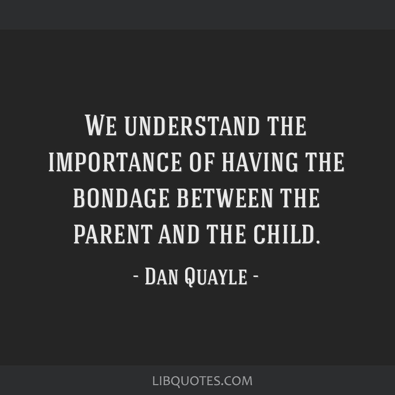 We understand the importance of having the bondage between the parent and the child.