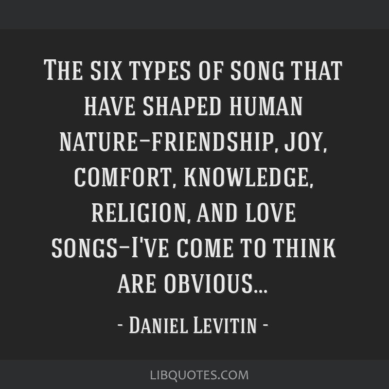 the six types of song that have shaped human nature friendship