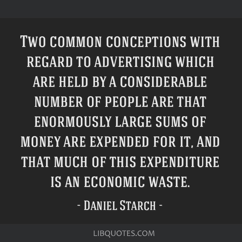 Two common conceptions with regard to advertising which are held by a considerable number of people are that enormously large sums of money are...