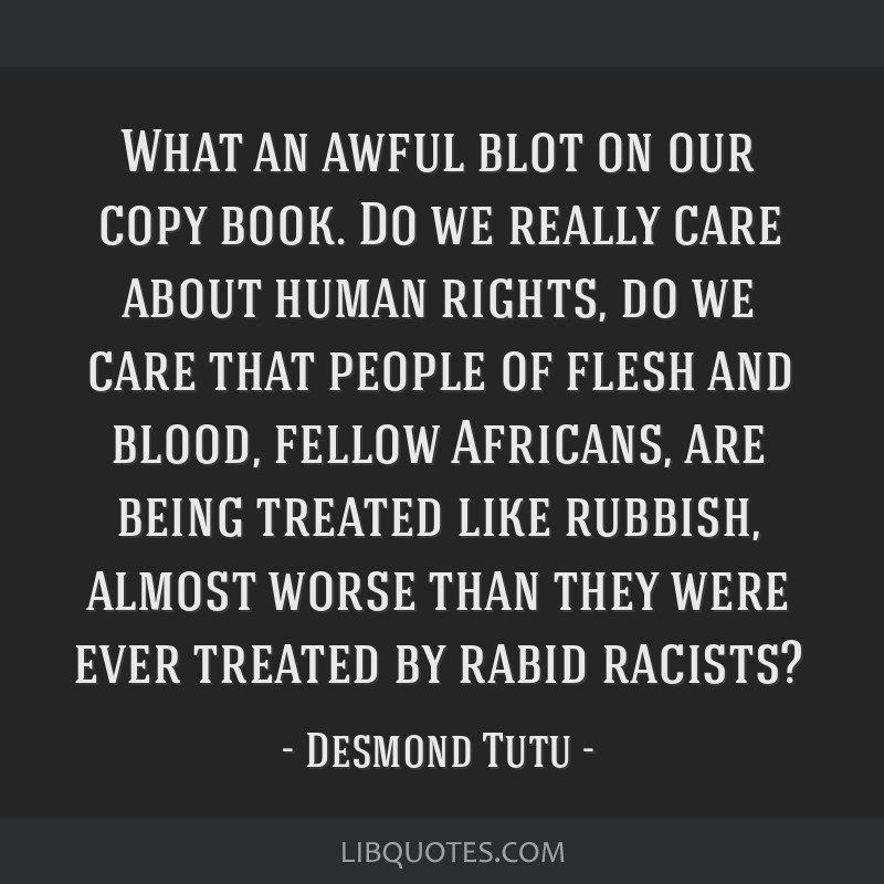 What an awful blot on our copy book. Do we really care about human rights, do we care that people of flesh and blood, fellow Africans, are being...