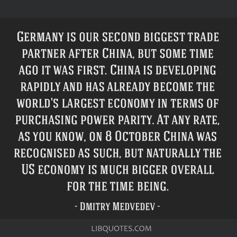Germany is our second biggest trade partner after China, but some time ago it was first. China is developing rapidly and has already become the...