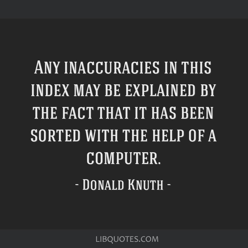 Any inaccuracies in this index may be explained by the fact that it has been sorted with the help of a computer.