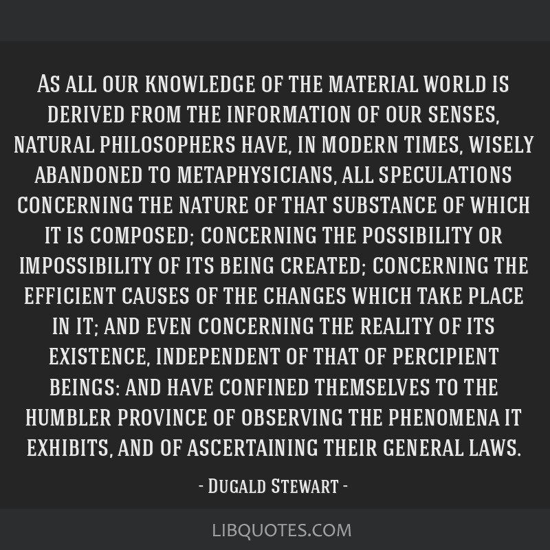 As all our knowledge of the material world is derived from the information of our senses, natural philosophers have, in modern times, wisely...