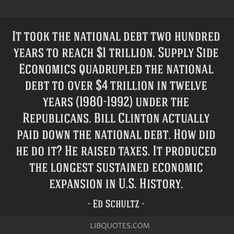 It took the national debt two hundred years to reach $1 trillion. Supply Side Economics quadrupled the national debt to over $4 trillion in twelve...