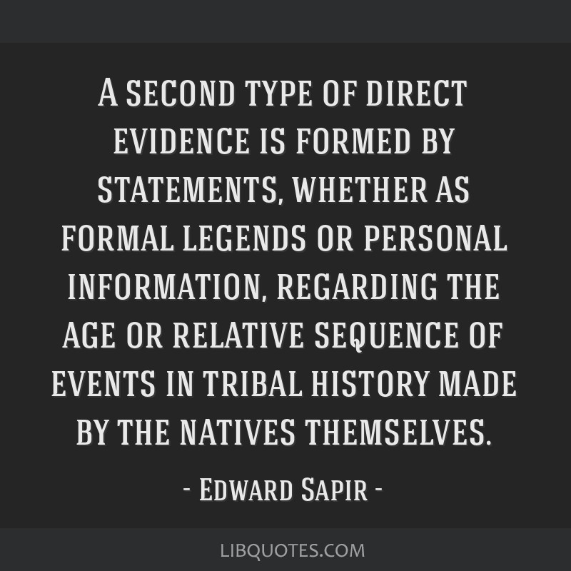A second type of direct evidence is formed by statements, whether as formal legends or personal information, regarding the age or relative sequence...