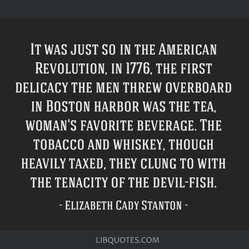 It was just so in the American Revolution, in 1776, the ...