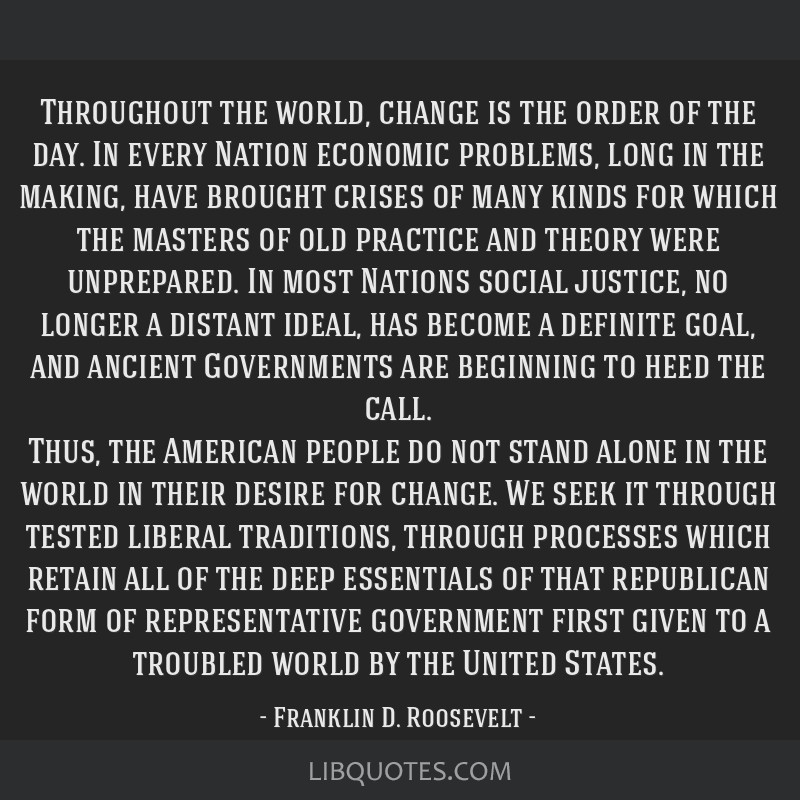 Throughout the world, change is the order of the day. In every Nation economic problems, long in the making, have brought crises of many kinds for...
