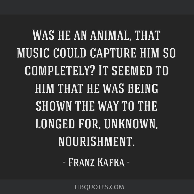 Was he an animal, that music could capture him so completely? It seemed to him that he was being shown the way to the longed for, unknown,...