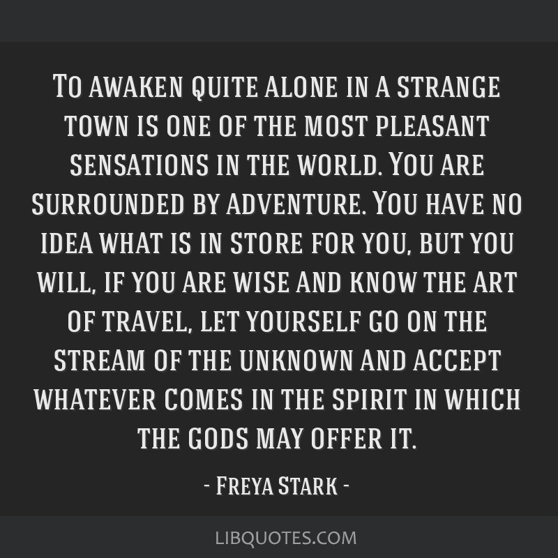 To awaken quite alone in a strange town is one of the most pleasant sensations in the world. You are surrounded by adventure. You have no idea what...