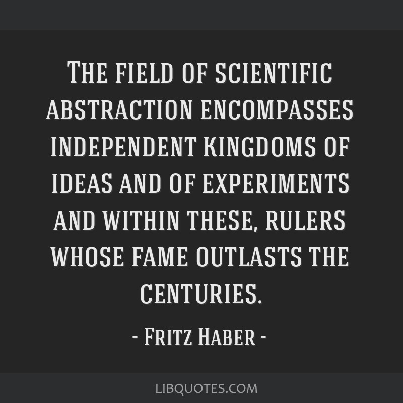 The field of scientific abstraction encompasses independent kingdoms of ideas and of experiments and within these, rulers whose fame outlasts the...