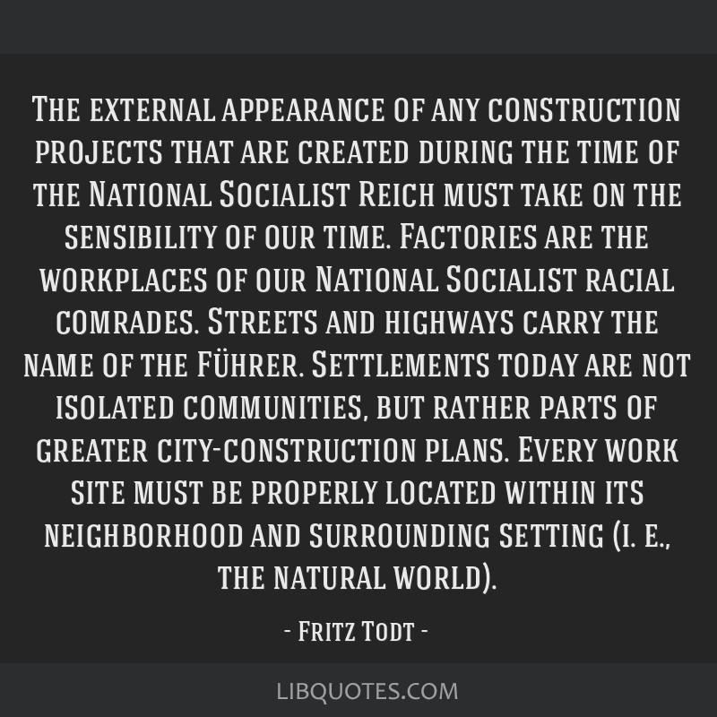 The external appearance of any construction projects that are created during the time of the National Socialist Reich must take on the sensibility of ...