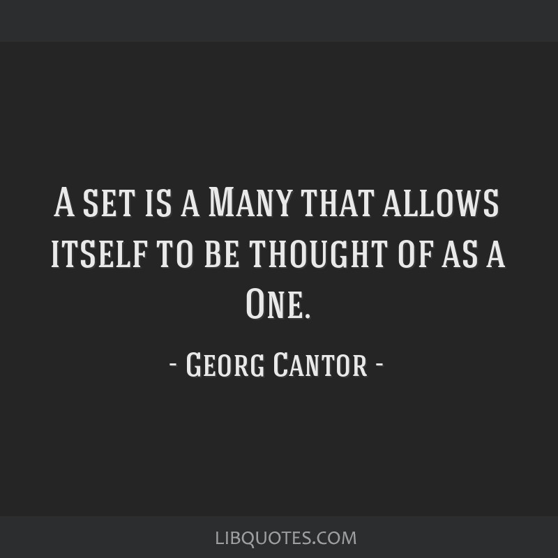 A set is a Many that allows itself to be thought of as a One.