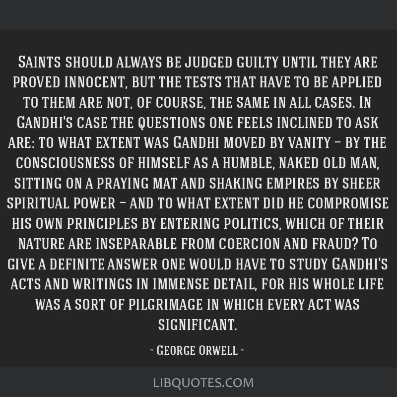 Saints should always be judged guilty until they are proved innocent, but the tests that have to be applied to them are not, of course, the same in...