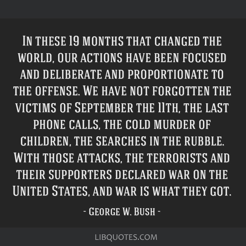 In these 19 months that changed the world, our actions have been focused and deliberate and proportionate to the offense. We have not forgotten the...
