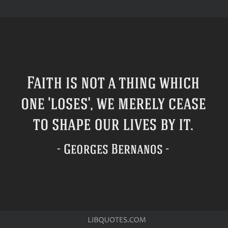 Faith is not a thing which one 'loses', we merely cease to shape our lives by it.
