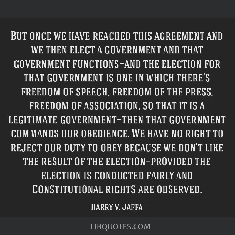 But once we have reached this agreement and we then elect a government and that government functions—and the election for that government is one in ...