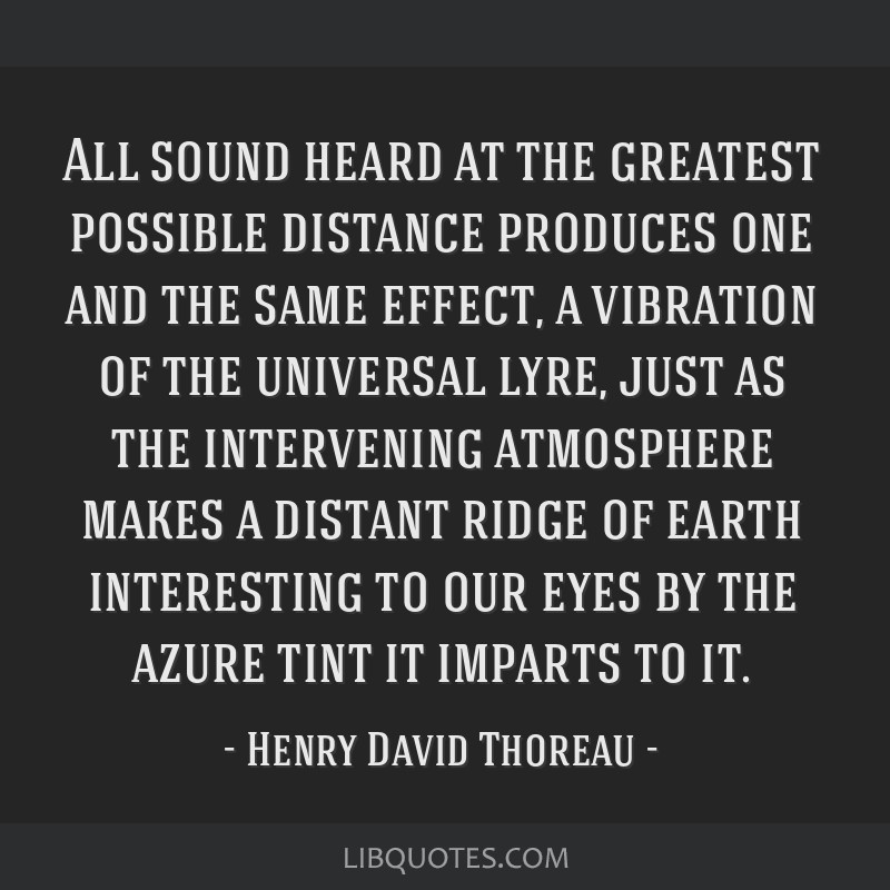 All sound heard at the greatest possible distance produces one and the same effect, a vibration of the universal lyre, just as the intervening...
