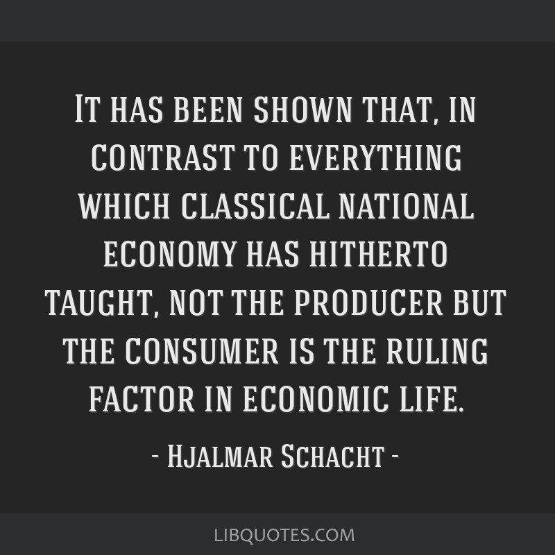 It has been shown that, in contrast to everything which classical national economy has hitherto taught, not the producer but the consumer is the...