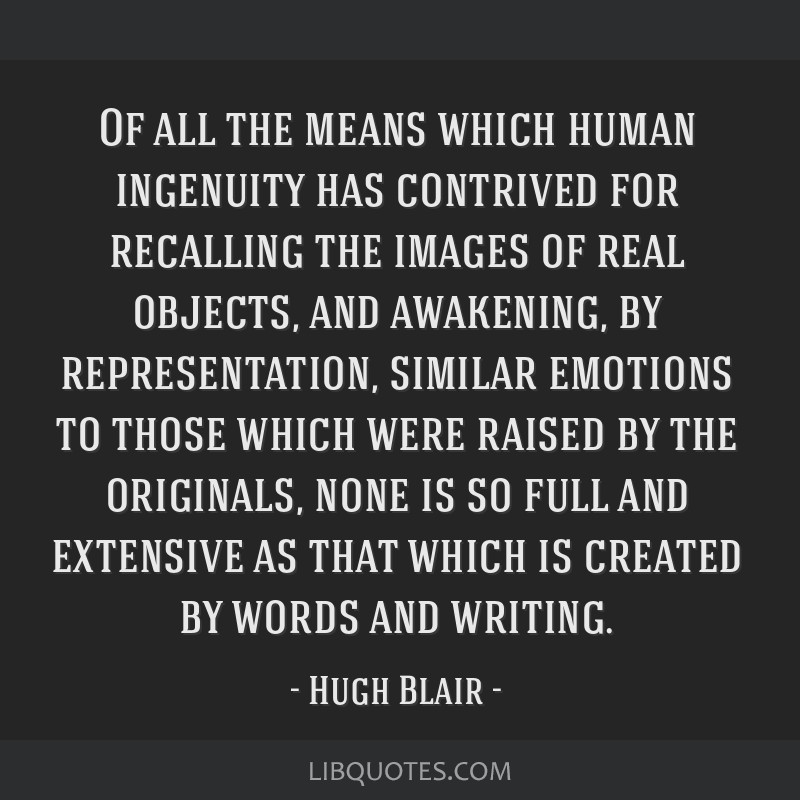Of all the means which human ingenuity has contrived for recalling the images of real objects, and awakening, by representation, similar emotions to...
