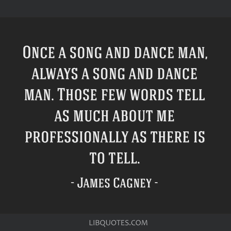 Once A Song And Dance Man Always A Song And Dance Man Those Few
