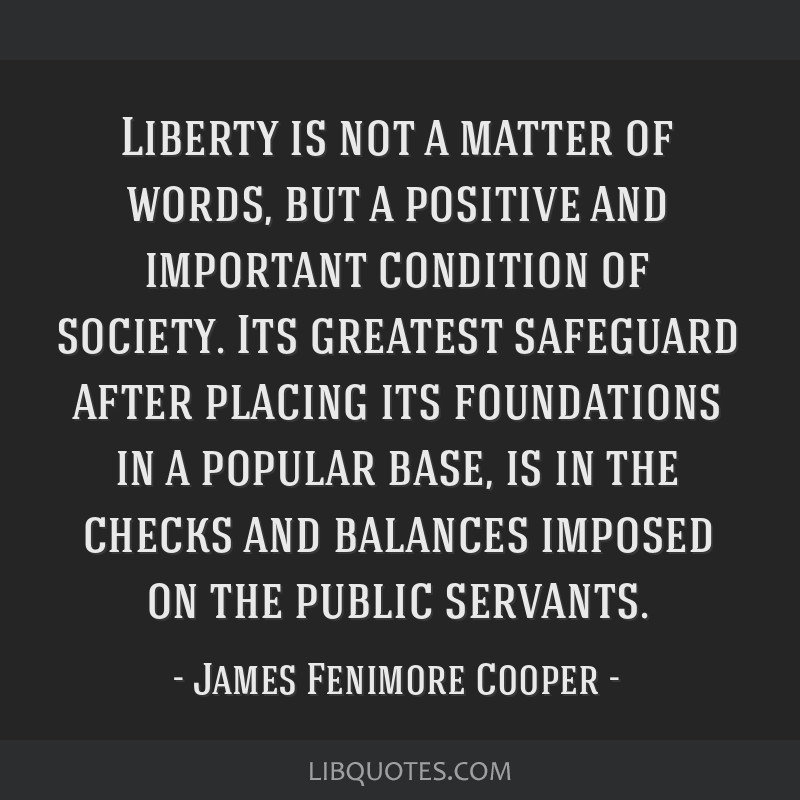 Liberty is not a matter of words, but a positive and important condition of society. Its greatest safeguard after placing its foundations in a...
