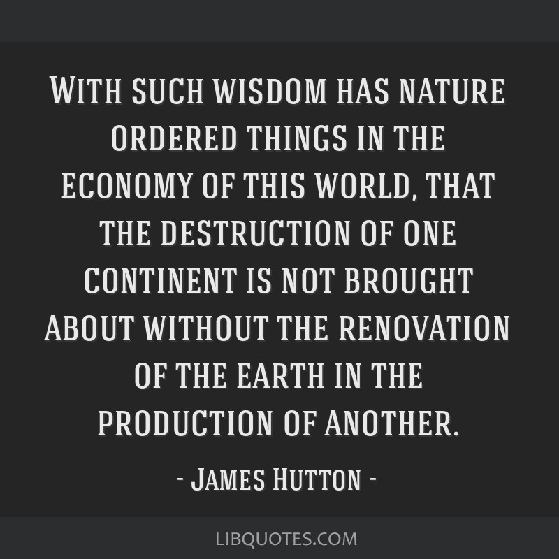 With such wisdom has nature ordered things in the economy of this world, that the destruction of one continent is not brought about without the...