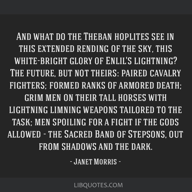 And what do the Theban hoplites see in this extended rending of the sky, this white-bright glory of Enlil's lightning? The future, but not theirs:...