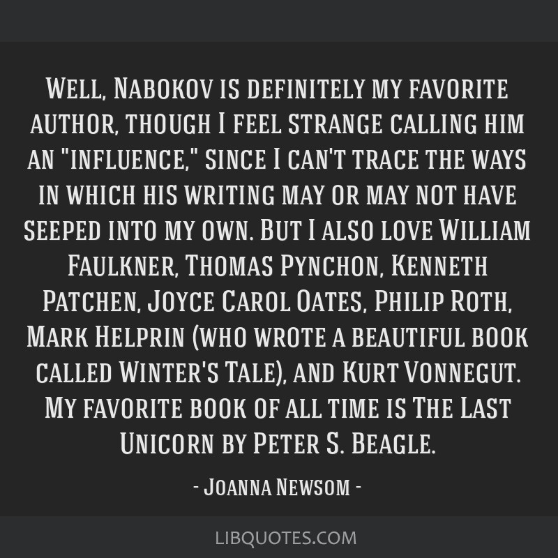 Well, Nabokov is definitely my favorite author, though I feel strange calling him an influence, since I can't trace the ways in which his writing may ...