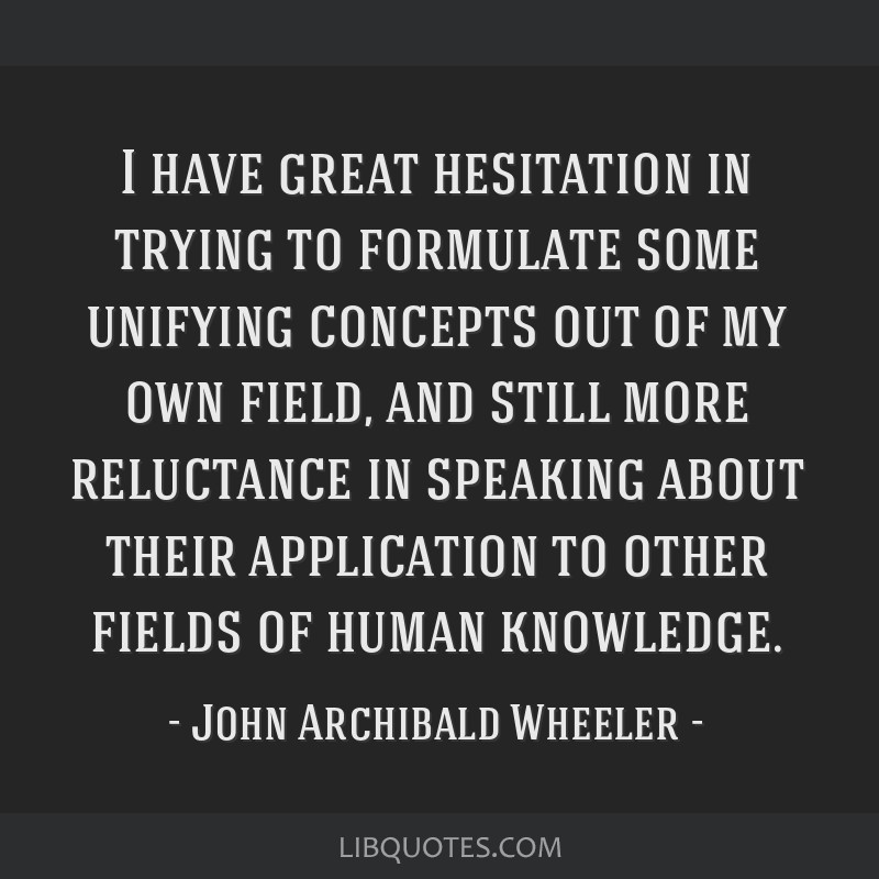 I have great hesitation in trying to formulate some unifying concepts out of my own field, and still more reluctance in speaking about their...