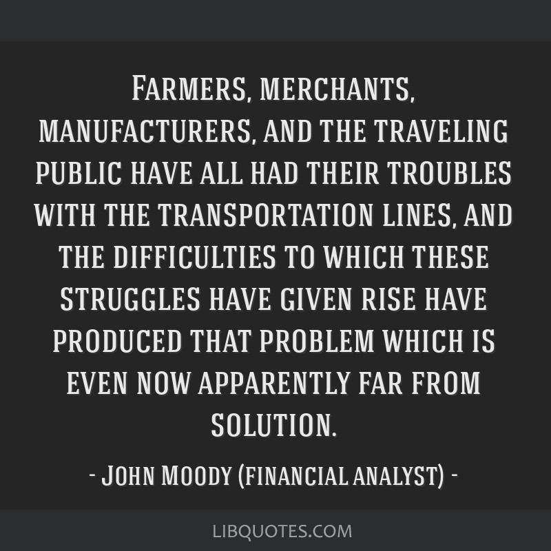 Farmers, merchants, manufacturers, and the traveling public have all had their troubles with the transportation lines, and the difficulties to which...