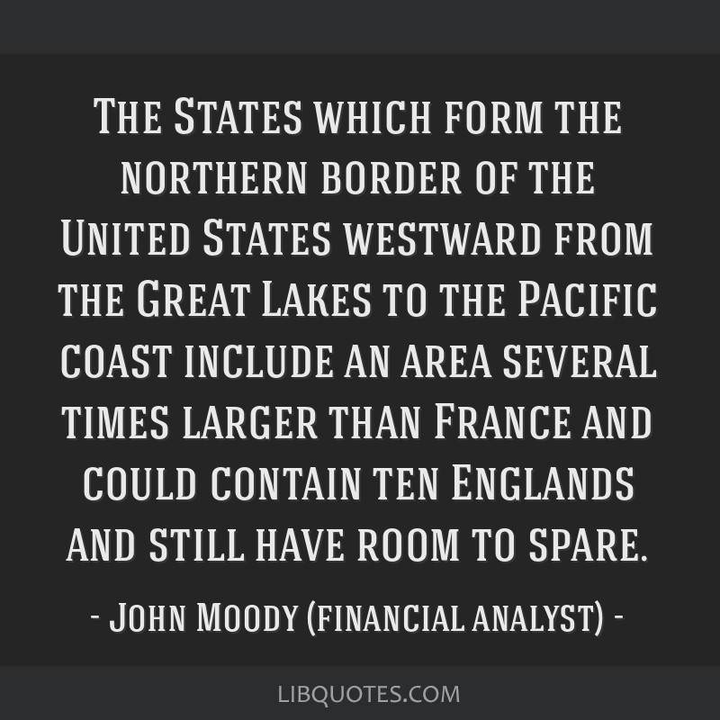 The States which form the northern border of the United States westward from the Great Lakes to the Pacific coast include an area several times...