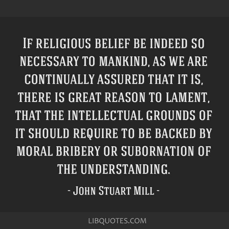 If religious belief be indeed so necessary to mankind, as we are continually assured that it is, there is great reason to lament, that the...