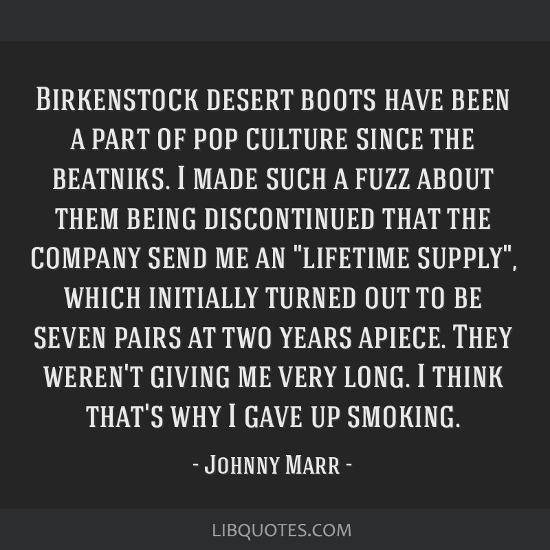 Birkenstock desert boots have been a part of pop culture since the beatniks. I made such a fuzz about them being discontinued that the company send...