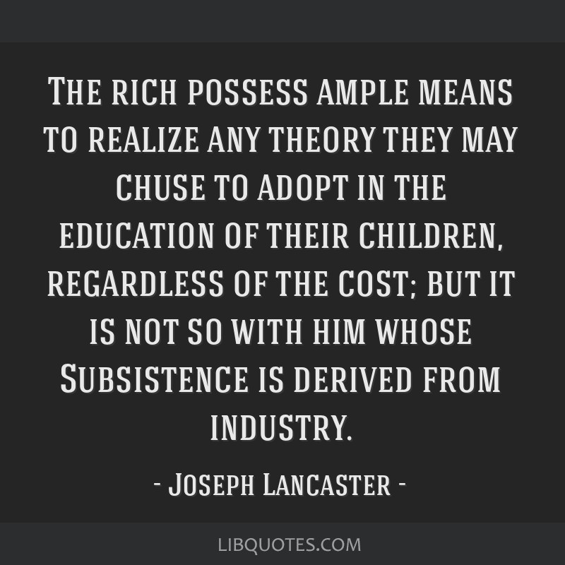 The rich possess ample means to realize any theory they may chuse to adopt in the education of their children, regardless of the cost; but it is not...