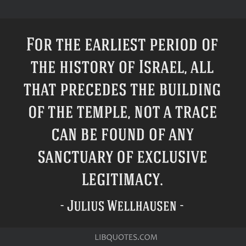 For the earliest period of the history of Israel, all that precedes the building of the temple, not a trace can be found of any sanctuary of...