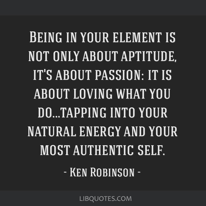 Being In Your Element Is Not Only About Aptitude Its About Passion