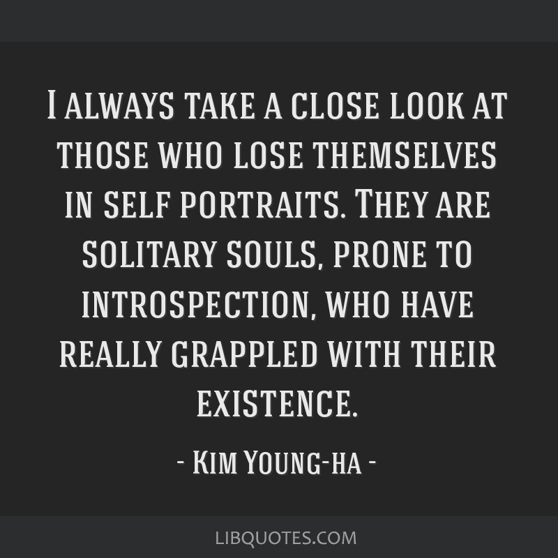 I always take a close look at those who lose themselves in self portraits. They are solitary souls, prone to introspection, who have really grappled...