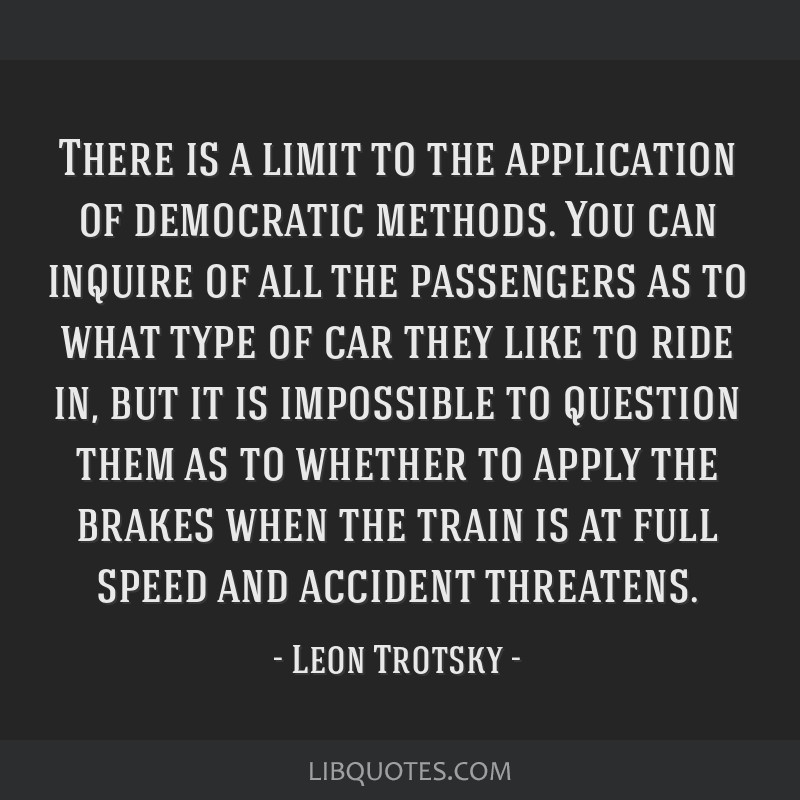 There is a limit to the application of democratic methods. You can inquire of all the passengers as to what type of car they like to ride in, but it...