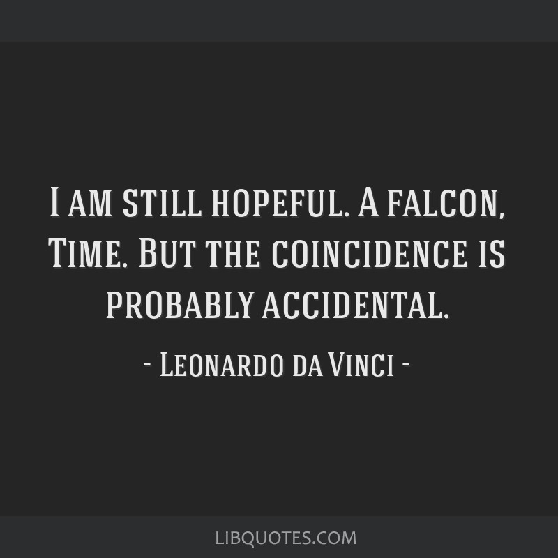 I am still hopeful. A falcon, Time. But the coincidence is probably accidental.