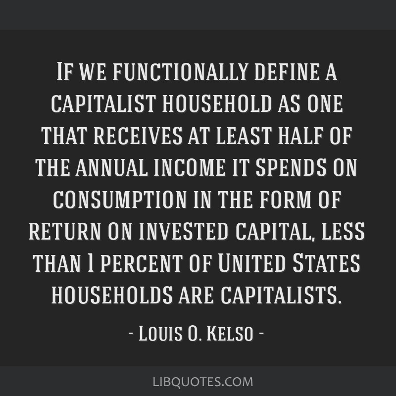 If we functionally define a capitalist household as one that receives at least half of the annual income it spends on consumption in the form of...