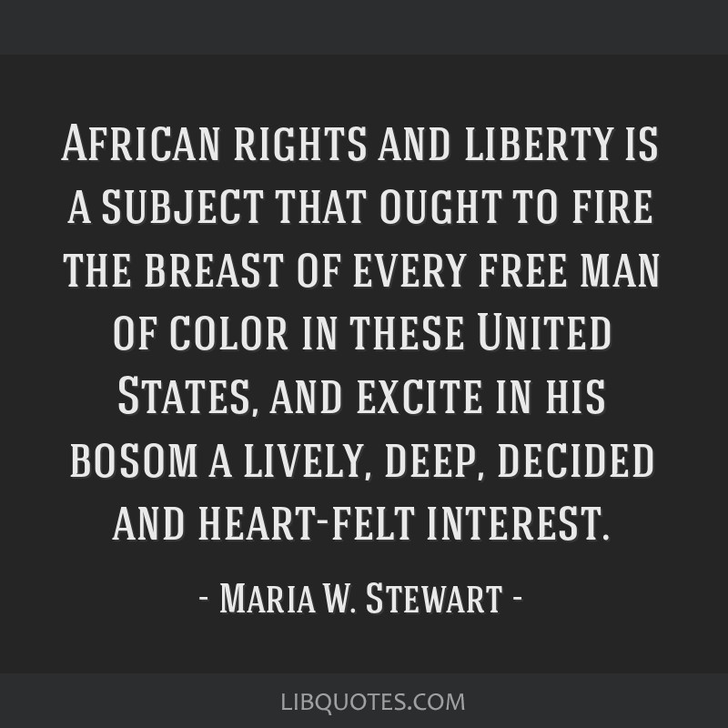 African rights and liberty is a subject that ought to fire the breast of every free man of color in these United States, and excite in his bosom a...