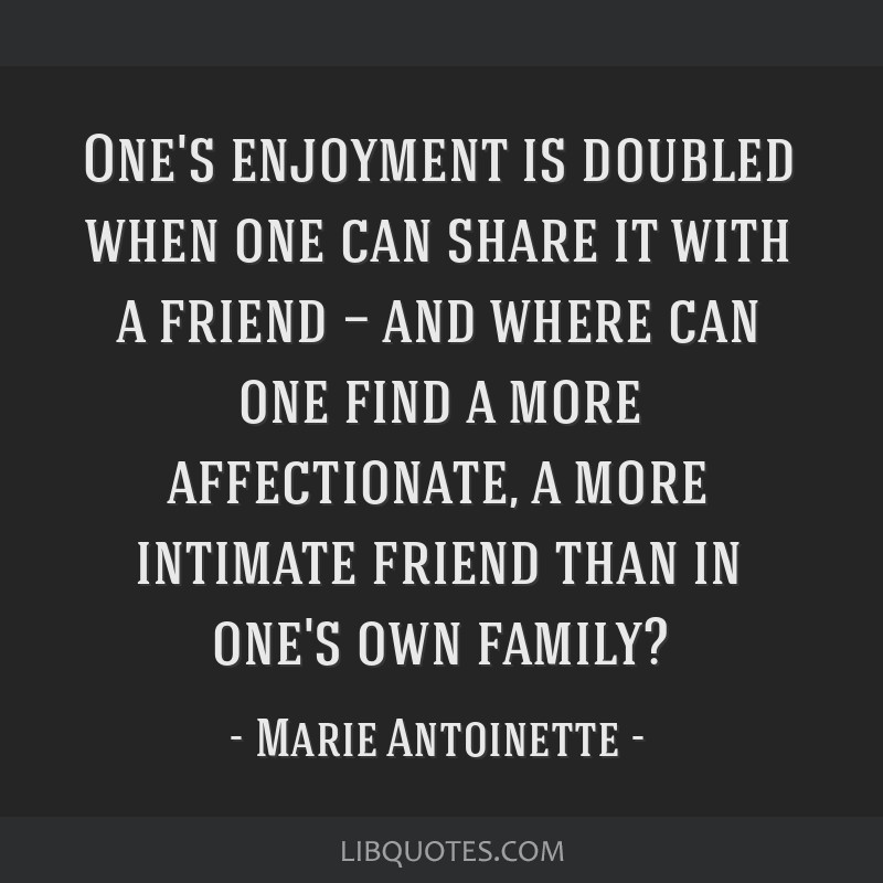 One's enjoyment is doubled when one can share it with a friend — and where can one find a more affectionate, a more intimate friend than in one's...