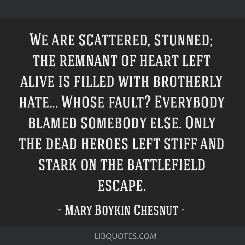 We are scattered, stunned; the remnant of heart left alive is filled with brotherly hate... Whose fault? Everybody blamed somebody else. Only the...