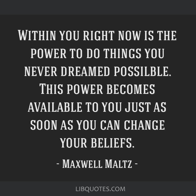 Within you right now is the power to do things you never dreamed possilble. This power becomes available to you just as soon as you can change your...